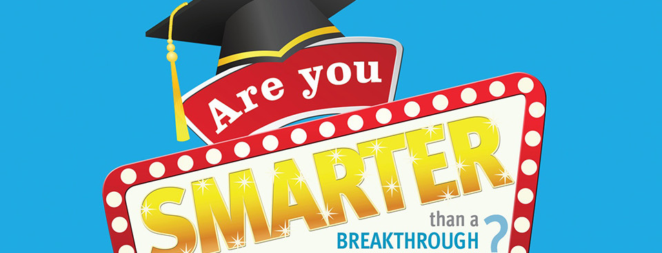 April 21, 2021 – Are You Smarter than a Breakthrough Student?